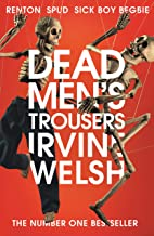 Best Irvine Welsh Books That You Need